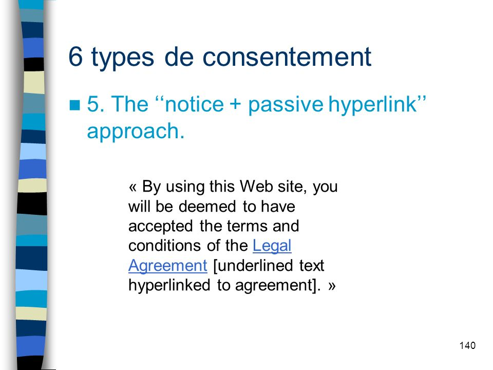 6 types de consentement 5. The ''notice + passive hyperlink'' approach.