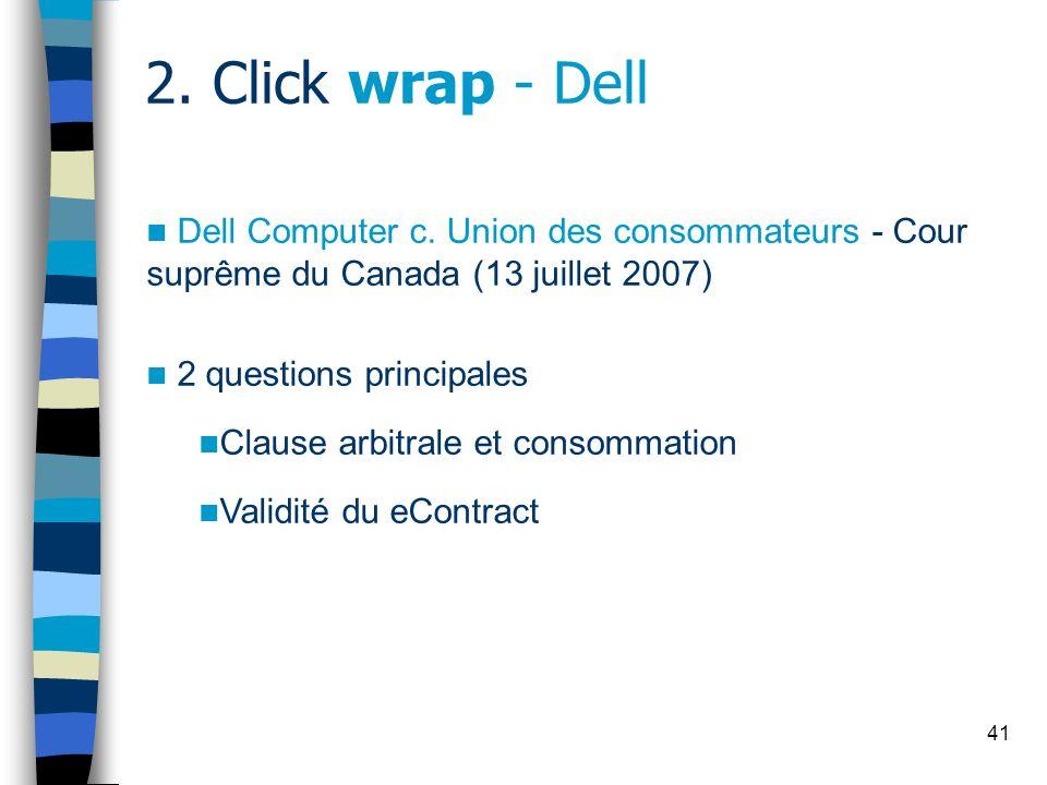 2. Click wrap - Dell Dell Computer c. Union des consommateurs - Cour suprême du Canada (13 juillet 2007)