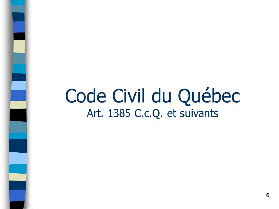 Code Civil du Québec Art. 1385 C.c.Q. et suivants