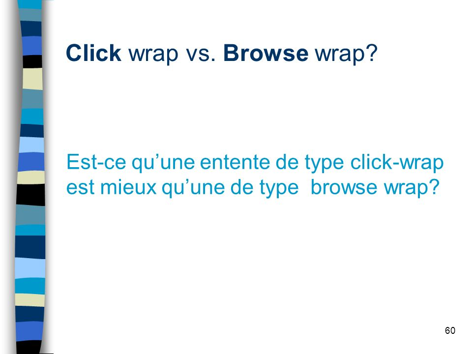 Click wrap vs. Browse wrap
