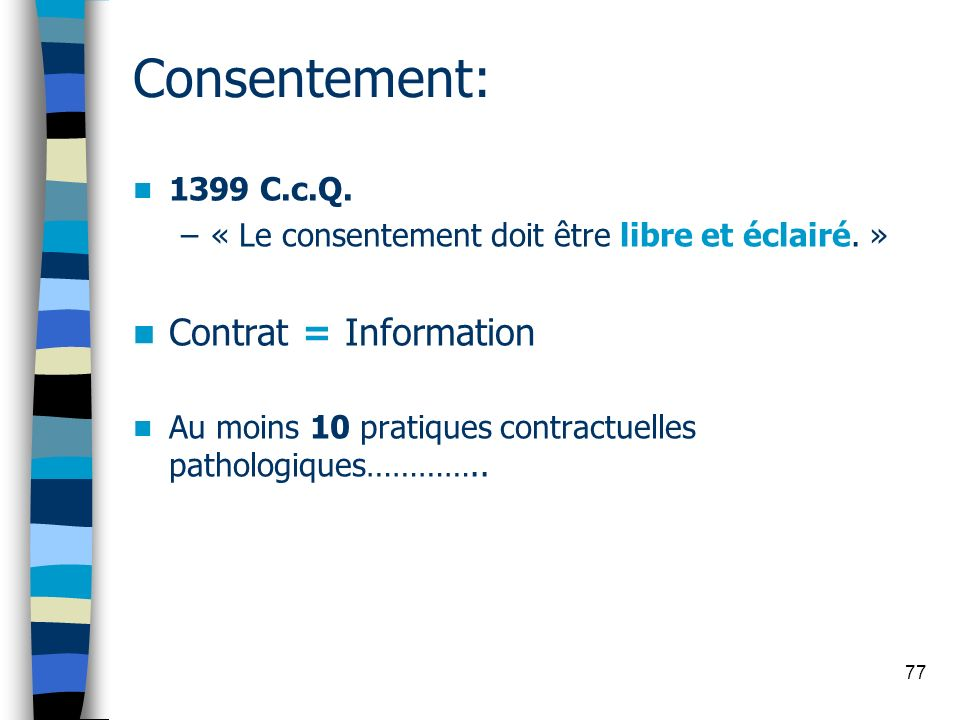 Consentement: Contrat = Information 1399 C.c.Q.