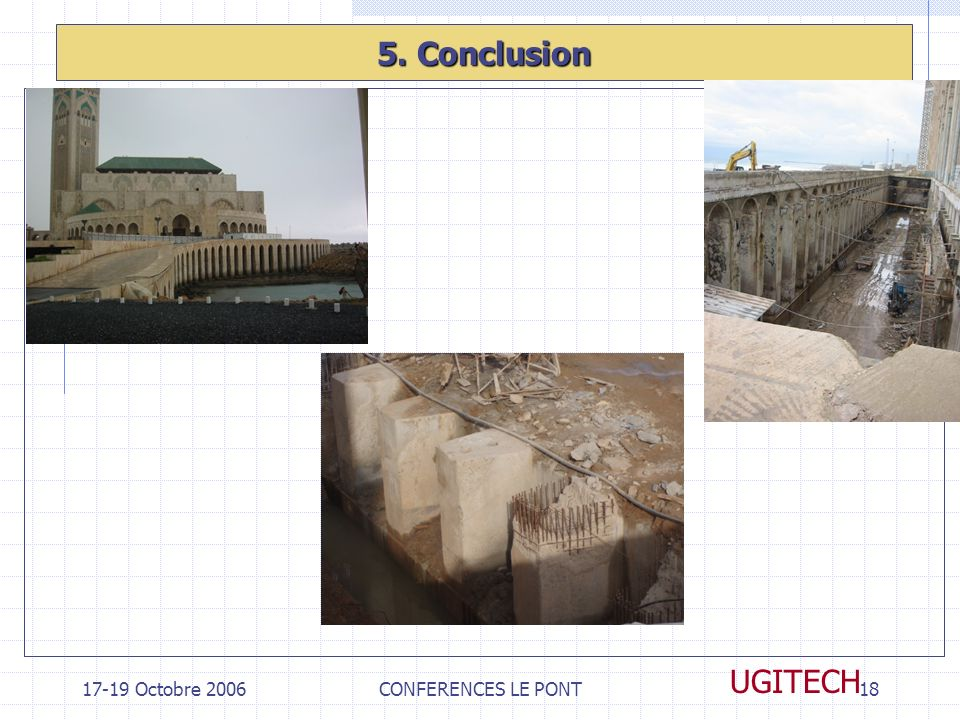5. Conclusion Octobre 2006 CONFERENCES LE PONT UGITECH