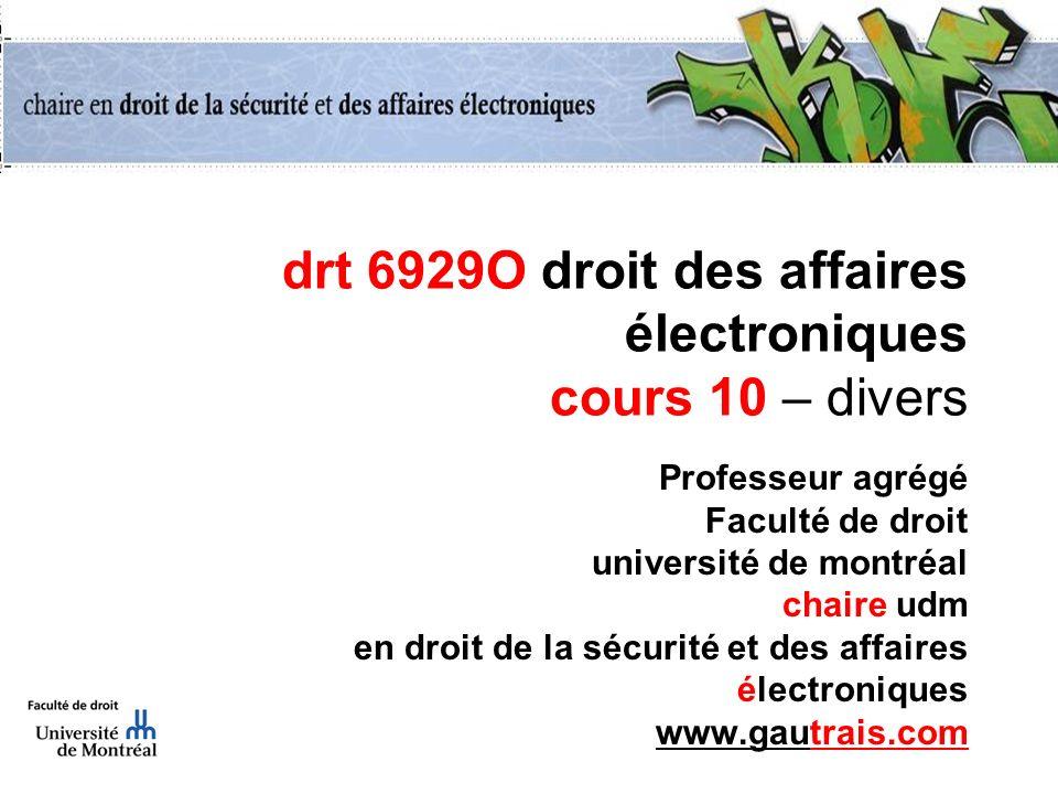 drt 6929O droit des affaires électroniques cours 10 – divers