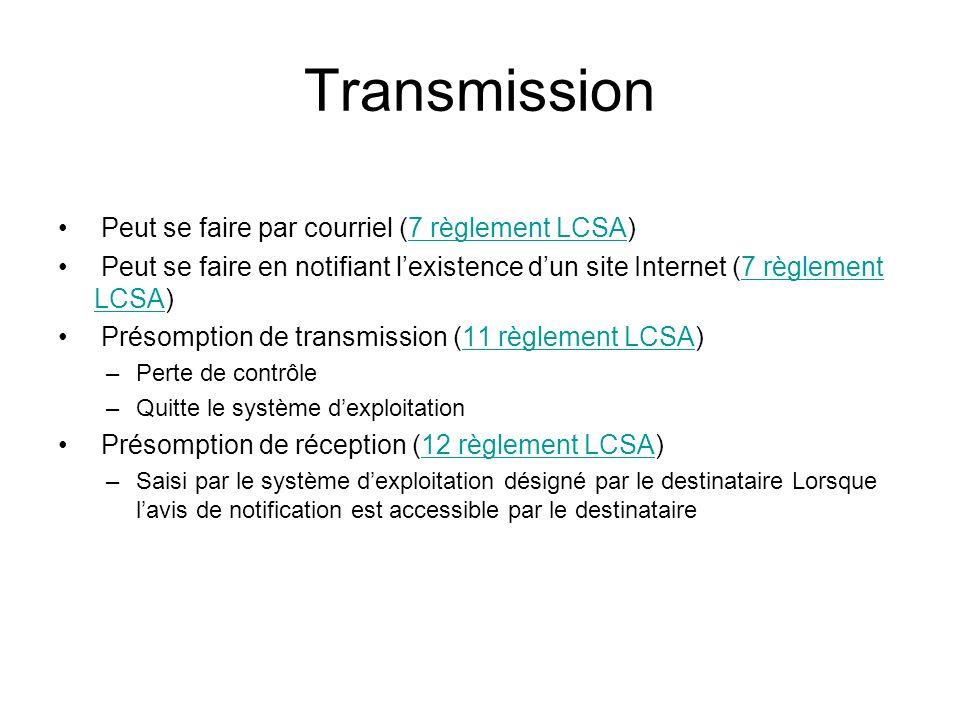 Transmission Peut se faire par courriel (7 règlement LCSA)