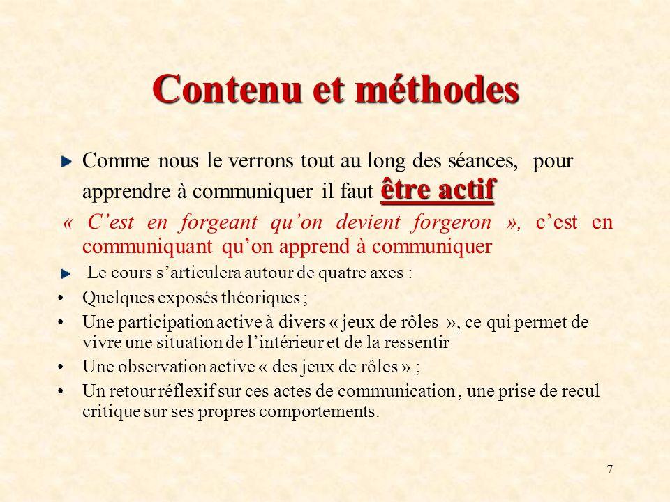 Contenu et méthodes Comme nous le verrons tout au long des séances, pour apprendre à communiquer il faut être actif.