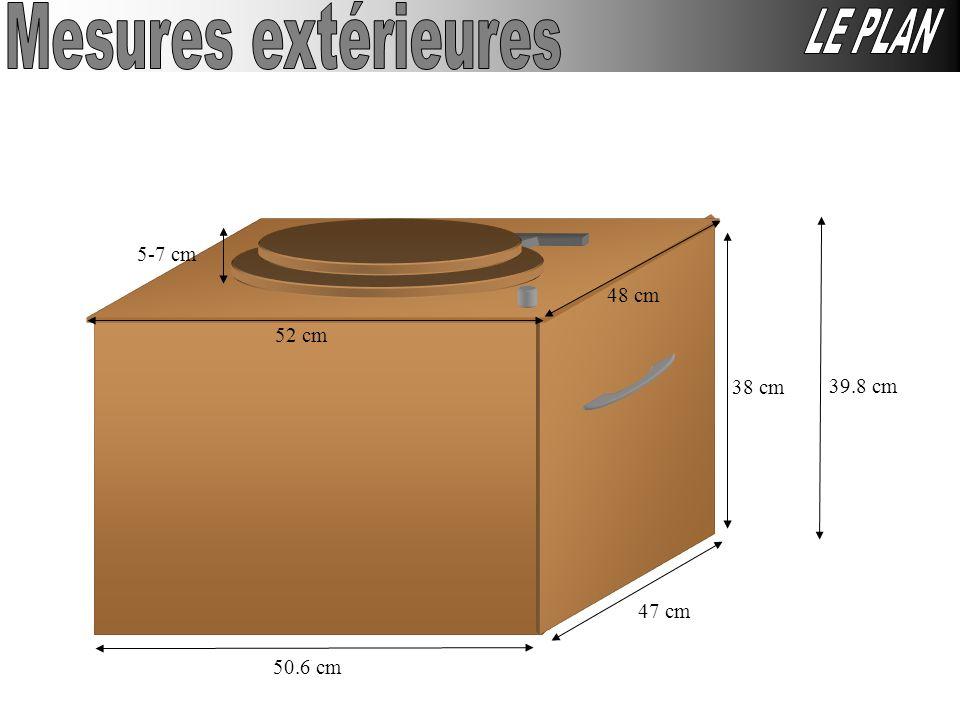 Mesures extérieures LE PLAN 5-7 cm 48 cm 52 cm 38 cm 39.8 cm 47 cm