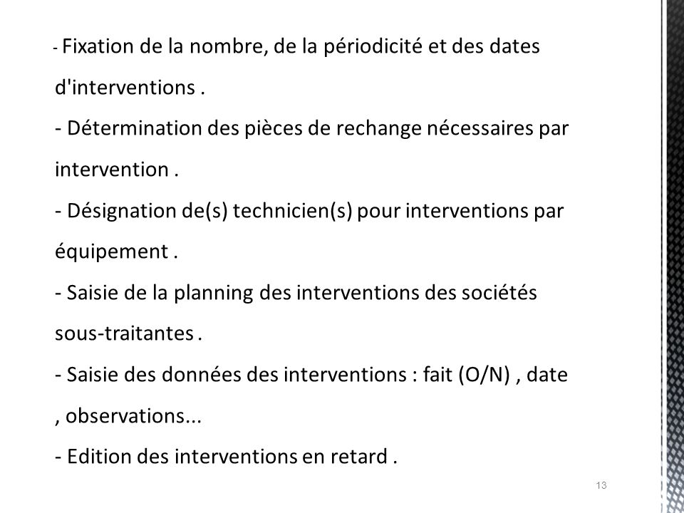 - Fixation de la nombre, de la périodicité et des dates d interventions .