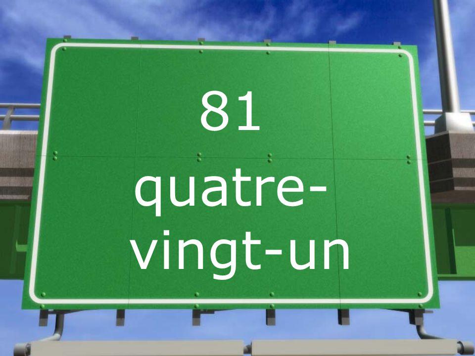 81 quatre-vingt-un