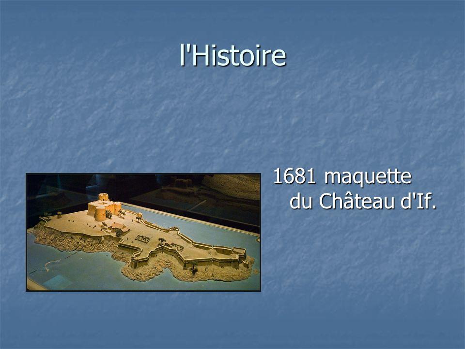 l Histoire 1681 maquette du Château d If.