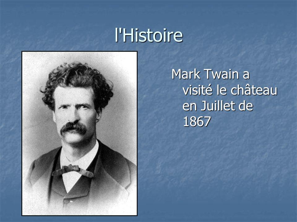 l Histoire Mark Twain a visité le château en Juillet de 1867