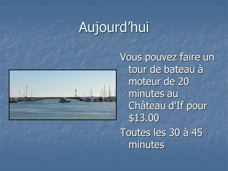 Aujourd'hui Vous pouvez faire un tour de bateau à moteur de 20 minutes au Château d If pour $13.00.