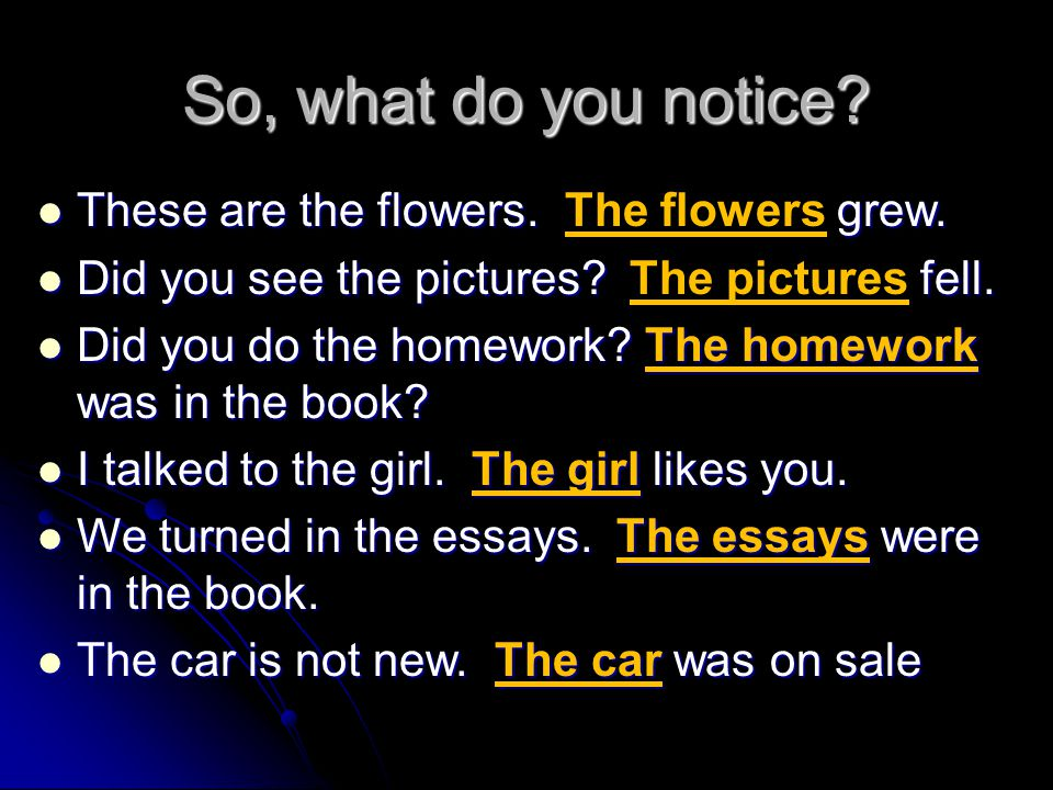 So, what do you notice These are the flowers. The flowers grew.