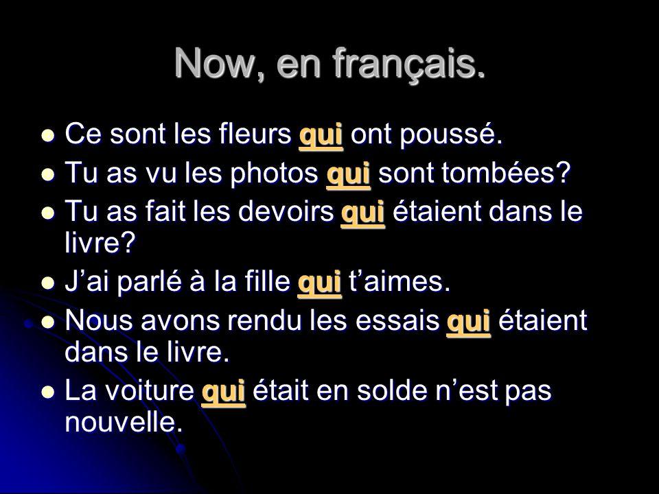 Now, en français. Ce sont les fleurs qui ont poussé.