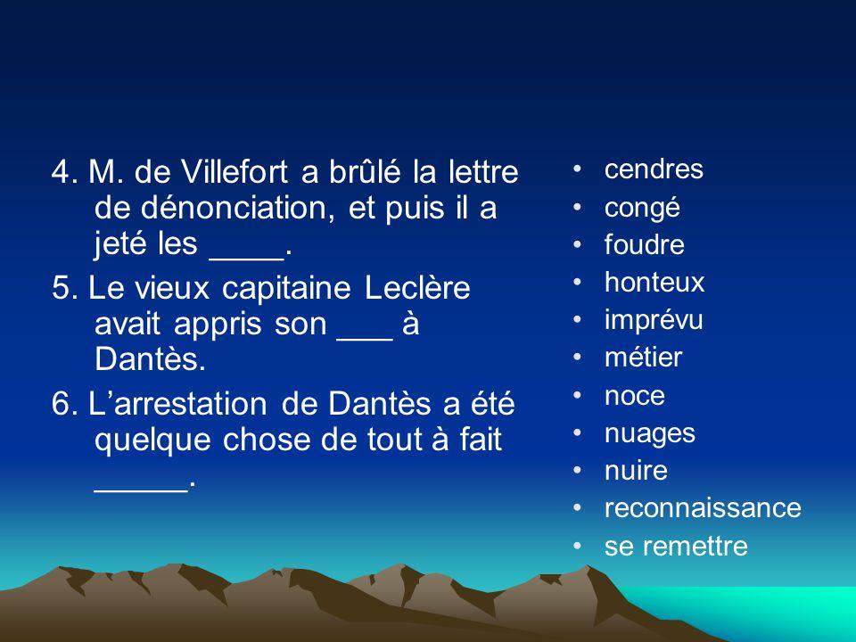5. Le vieux capitaine Leclère avait appris son ___ à Dantès.