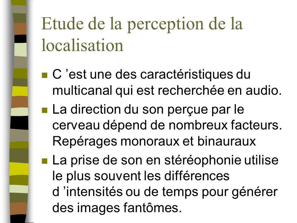 Etude de la perception de la localisation