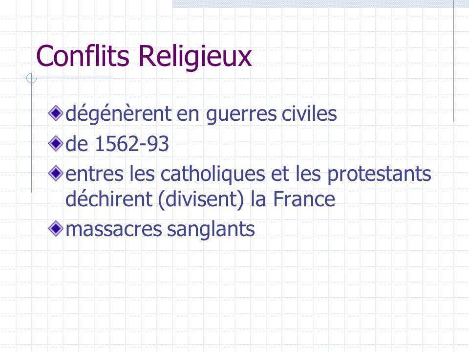 Conflits Religieux dégénèrent en guerres civiles de 1562-93