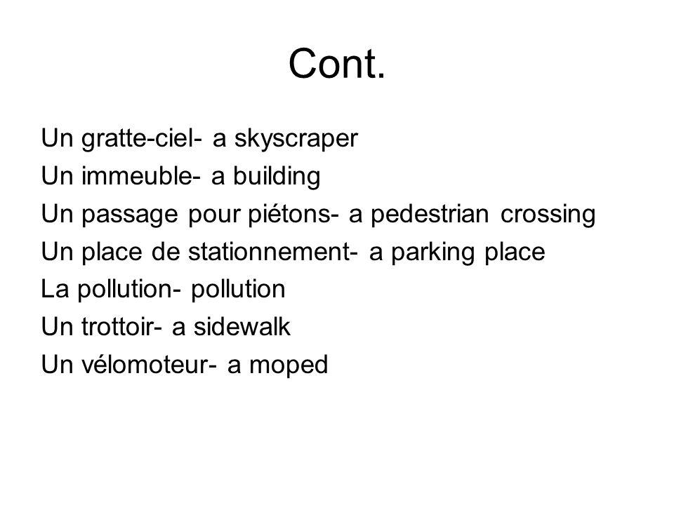 Cont. Un gratte-ciel- a skyscraper Un immeuble- a building