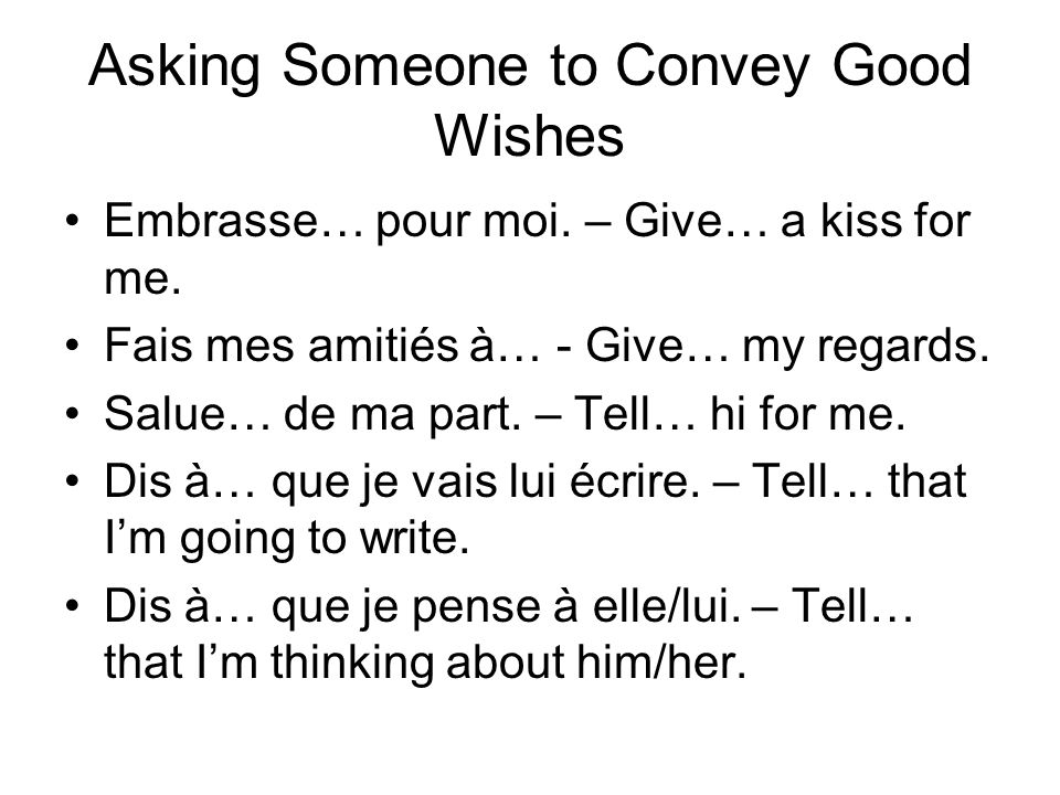 Asking Someone to Convey Good Wishes