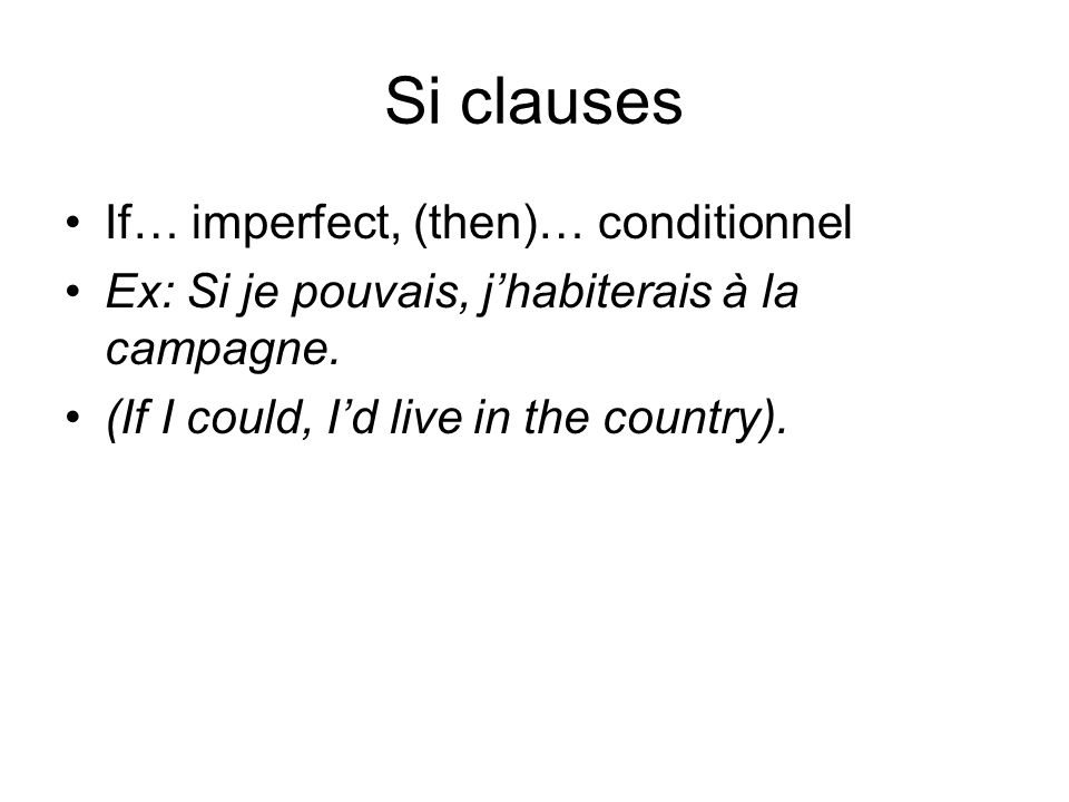 Si clauses If… imperfect, (then)… conditionnel