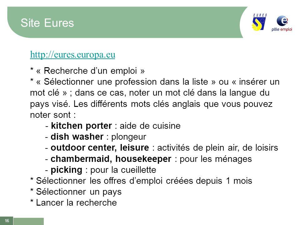 Site Eures http://eures.europa.eu * « Recherche d'un emploi »