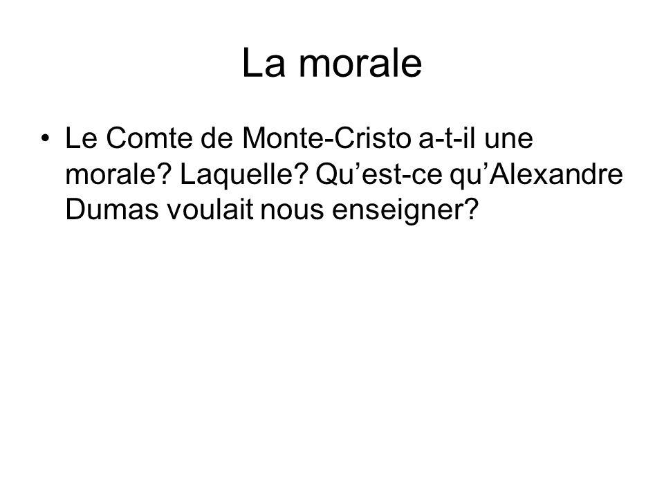 La morale Le Comte de Monte-Cristo a-t-il une morale.