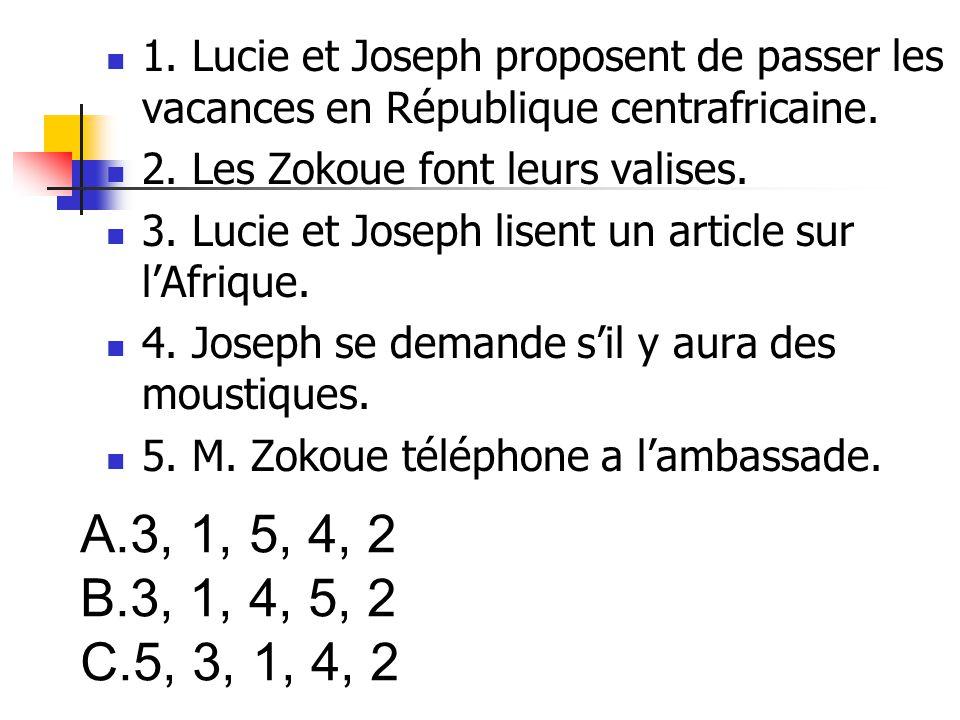 1. Lucie et Joseph proposent de passer les vacances en République centrafricaine.