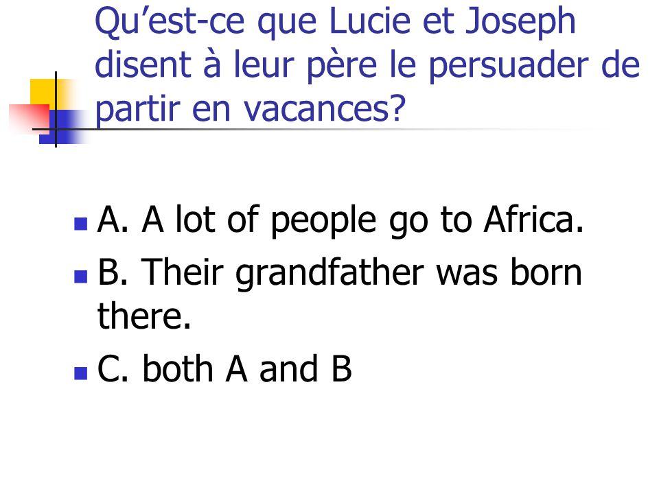 Qu'est-ce que Lucie et Joseph disent à leur père le persuader de partir en vacances