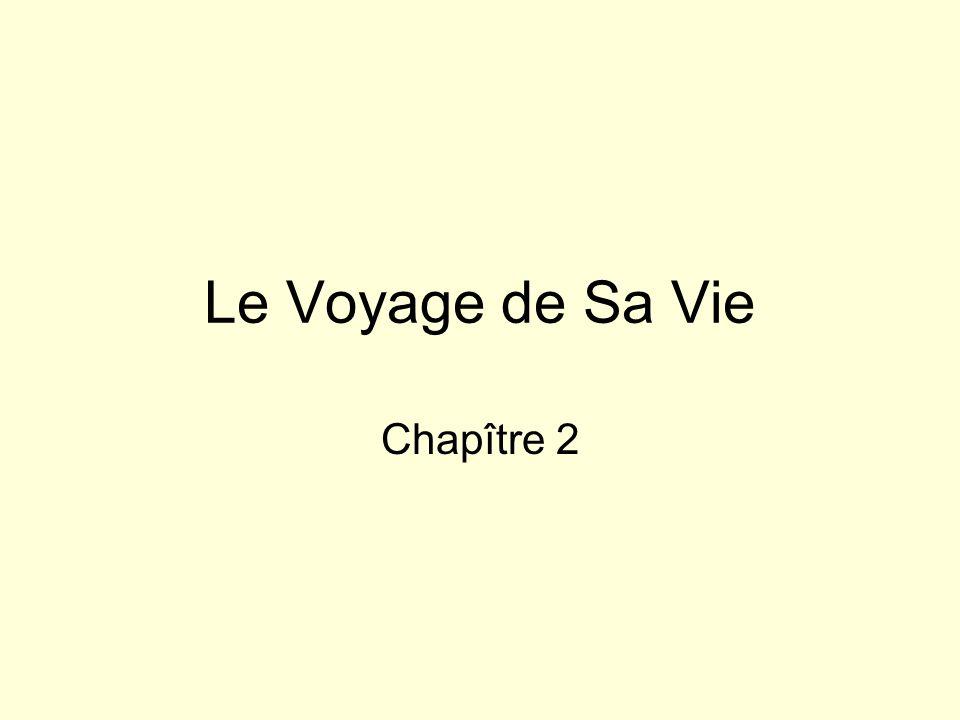 Le Voyage de Sa Vie Chapître 2