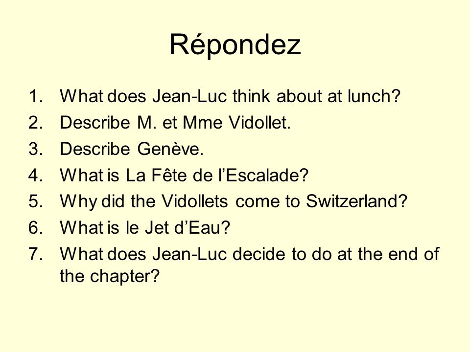 Répondez What does Jean-Luc think about at lunch