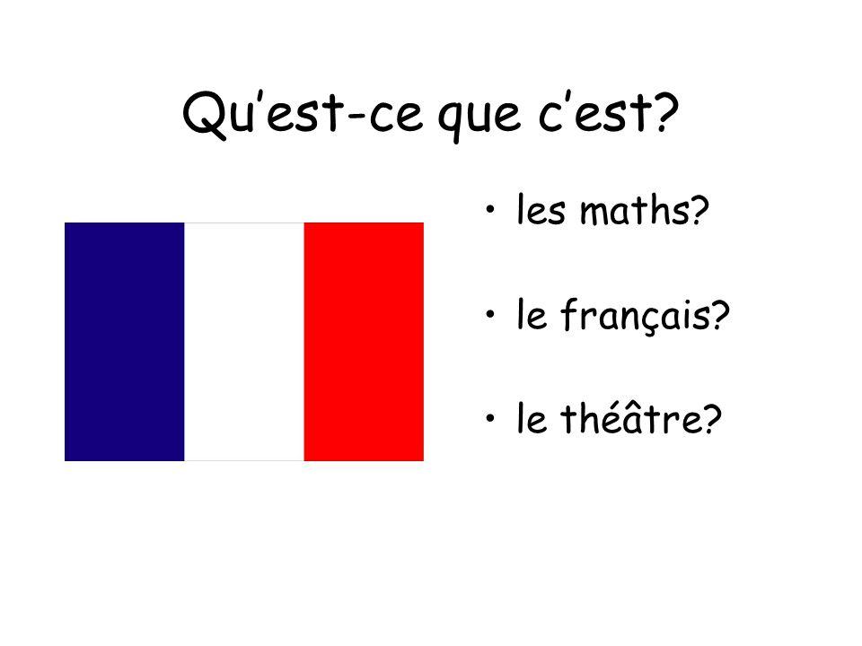 Qu'est-ce que c'est les maths le français le théâtre