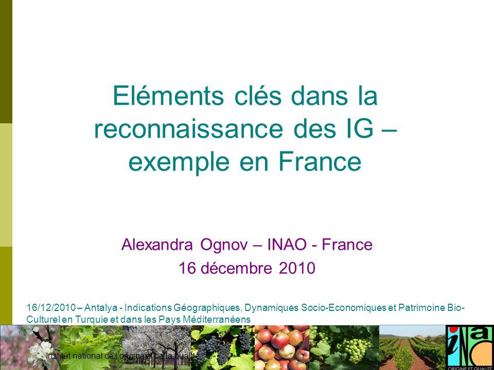 Eléments clés dans la reconnaissance des IG – exemple en France
