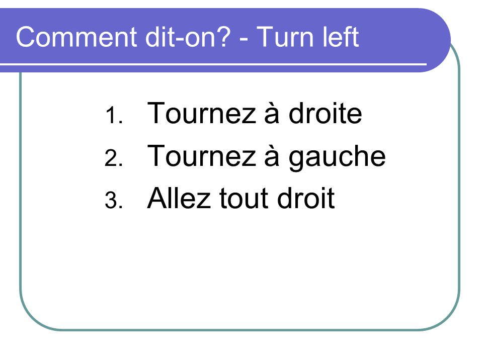 Comment dit-on - Turn left