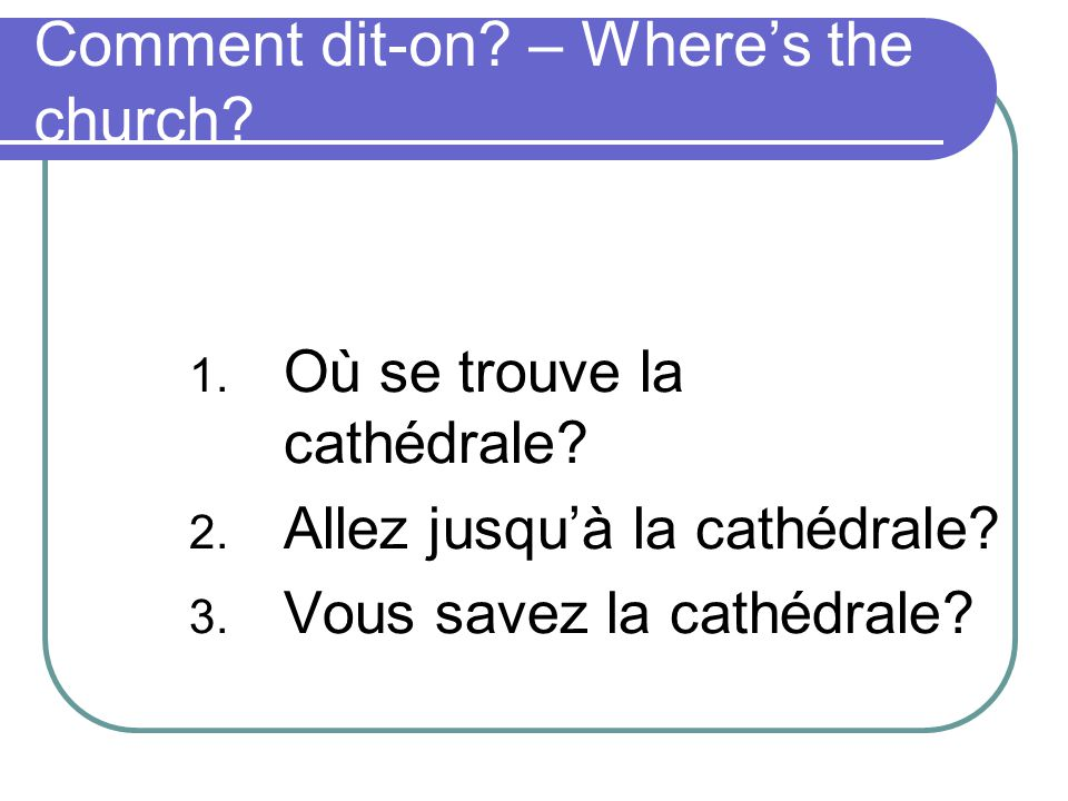 Comment dit-on – Where's the church