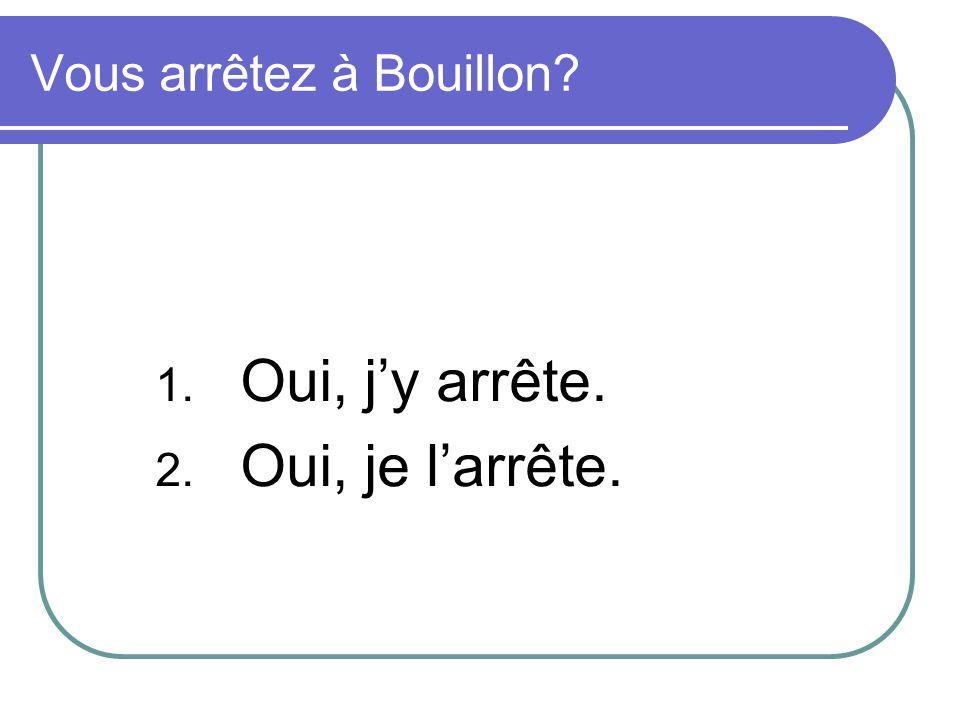 Vous arrêtez à Bouillon
