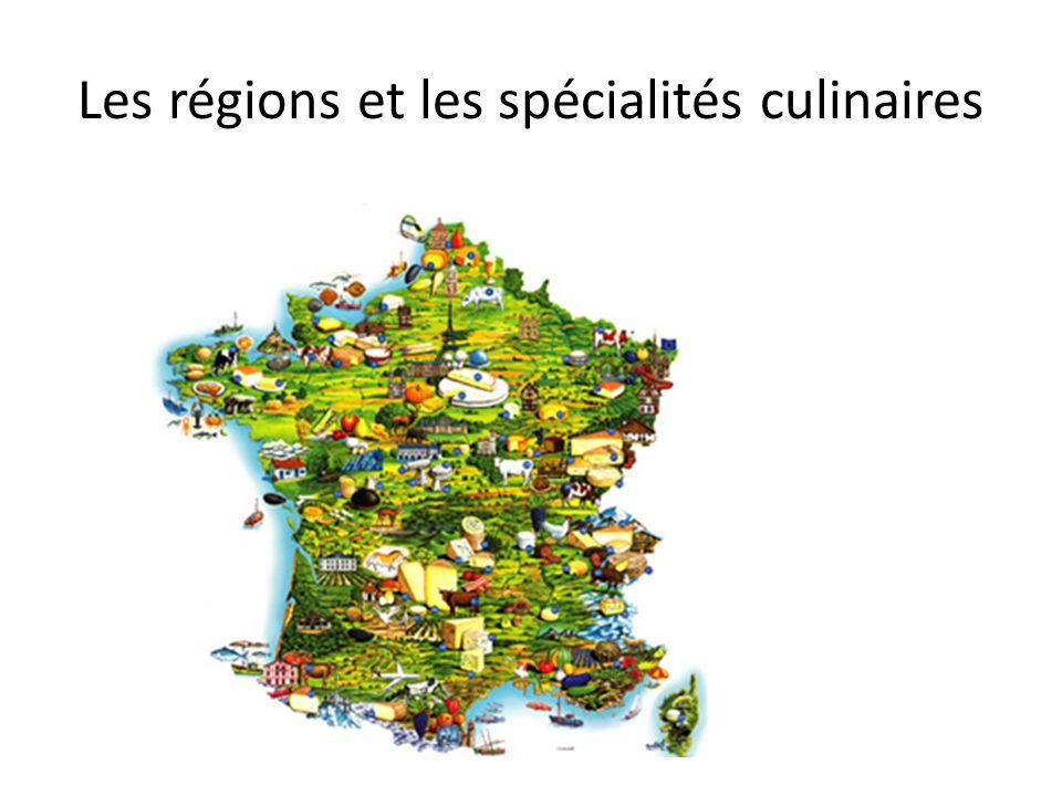 Les régions et les spécialités culinaires