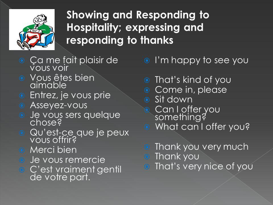 Showing and Responding to Hospitality; expressing and responding to thanks