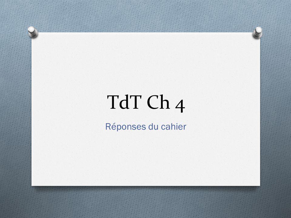 TdT Ch 4 Réponses du cahier