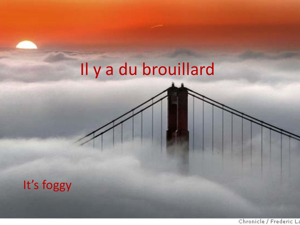 Il y a du brouillard It's foggy