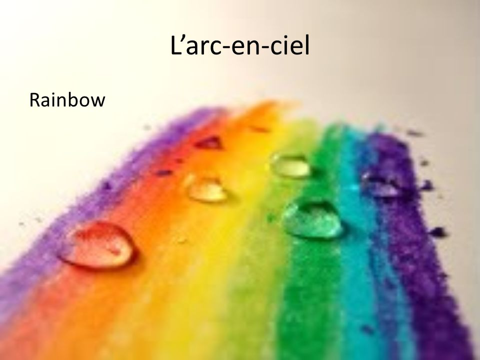 L'arc-en-ciel Rainbow