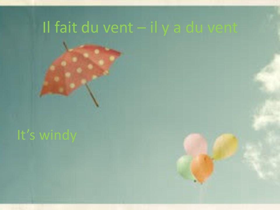 Il fait du vent – il y a du vent