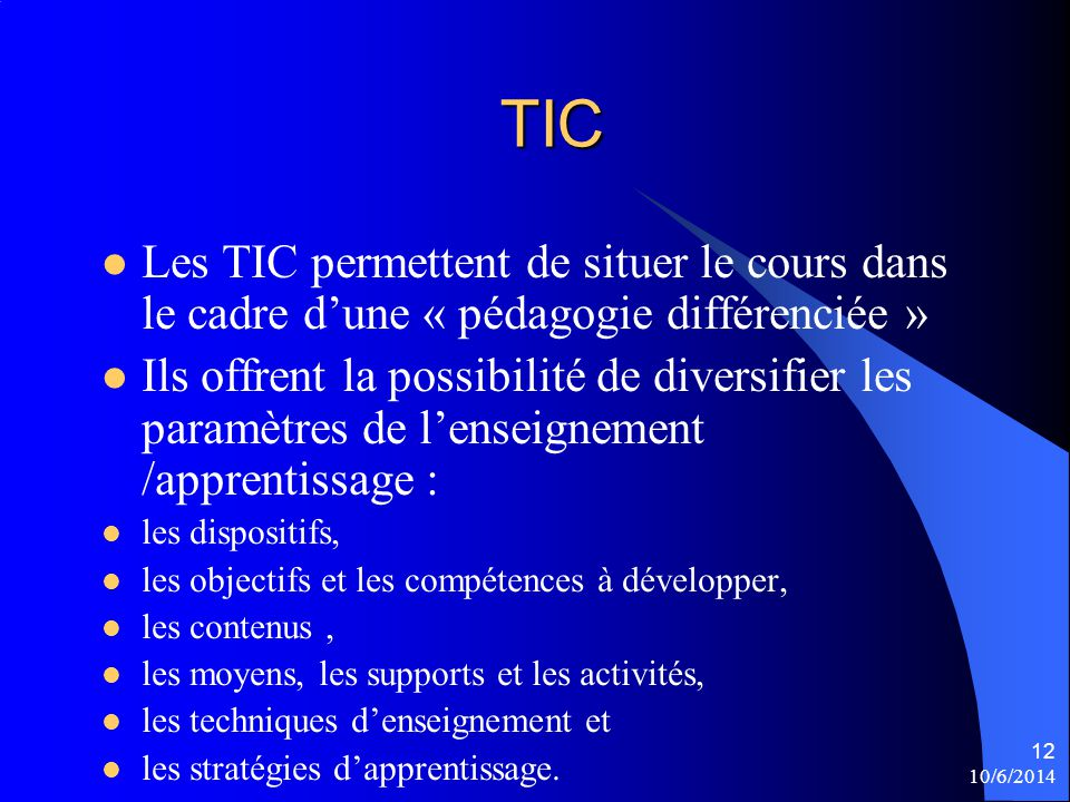 TIC Les TIC permettent de situer le cours dans le cadre d'une « pédagogie différenciée »