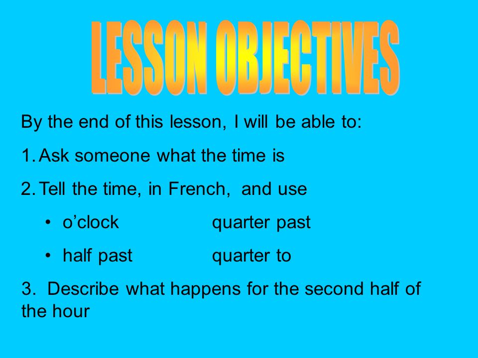 LESSON OBJECTIVES By the end of this lesson, I will be able to: