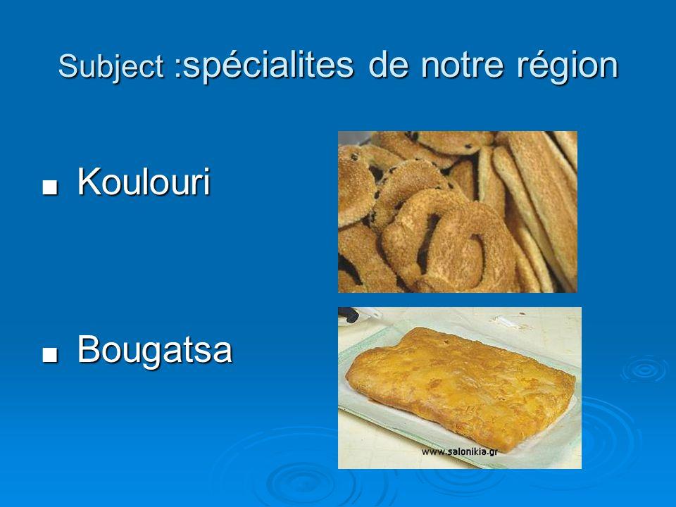 Subject :spécialites de notre région