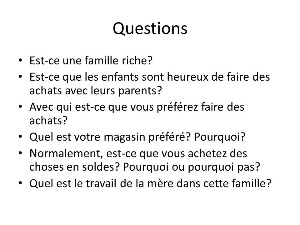 Questions Est-ce une famille riche