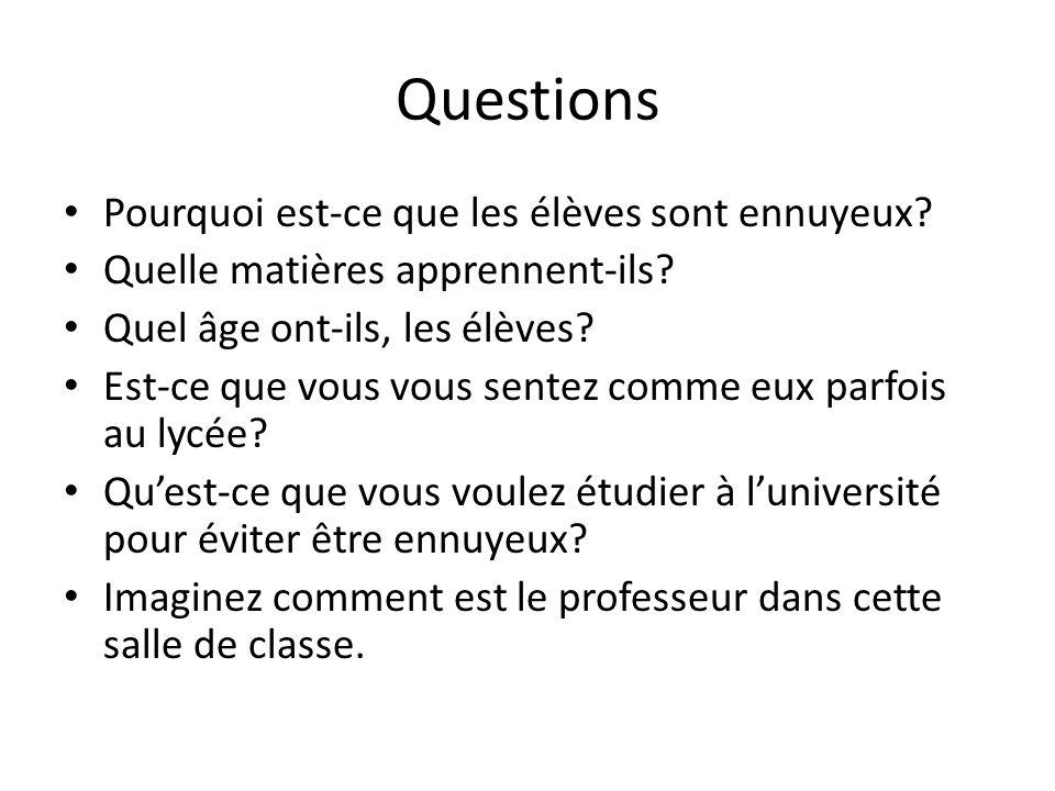Questions Pourquoi est-ce que les élèves sont ennuyeux