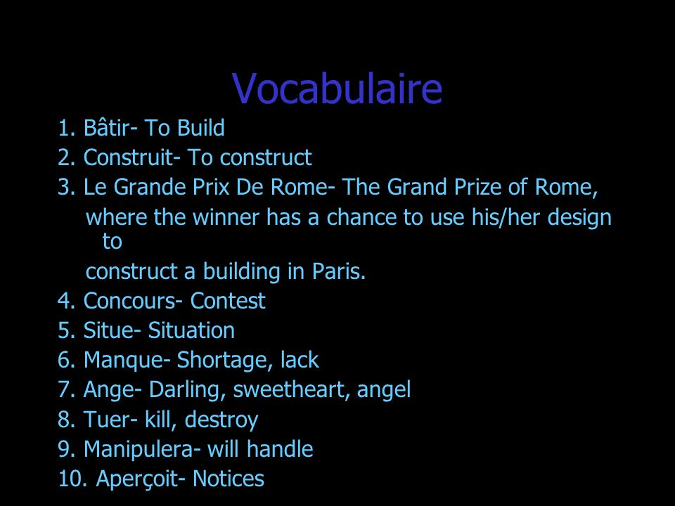 Vocabulaire 1. Bâtir- To Build 2. Construit- To construct