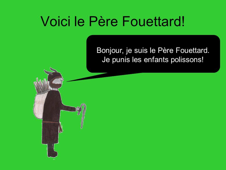 Voici le Père Fouettard!