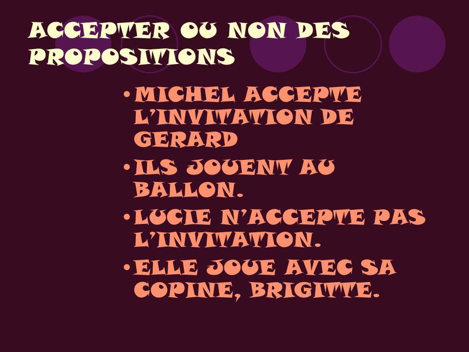 ACCEPTER OU NON DES PROPOSITIONS