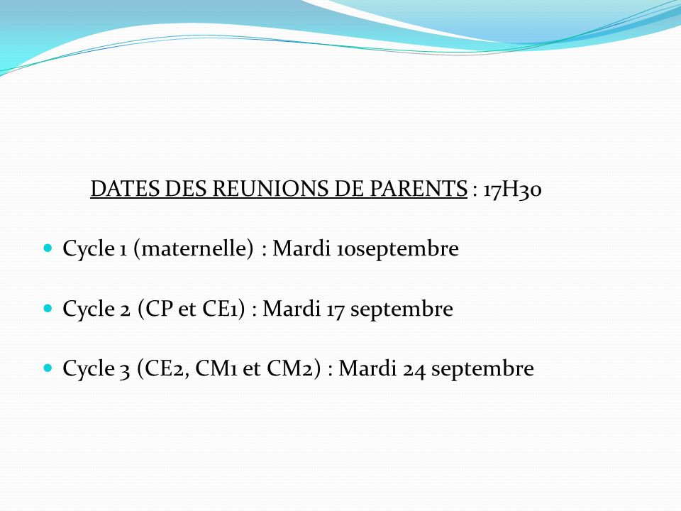 DATES DES REUNIONS DE PARENTS : 17H30