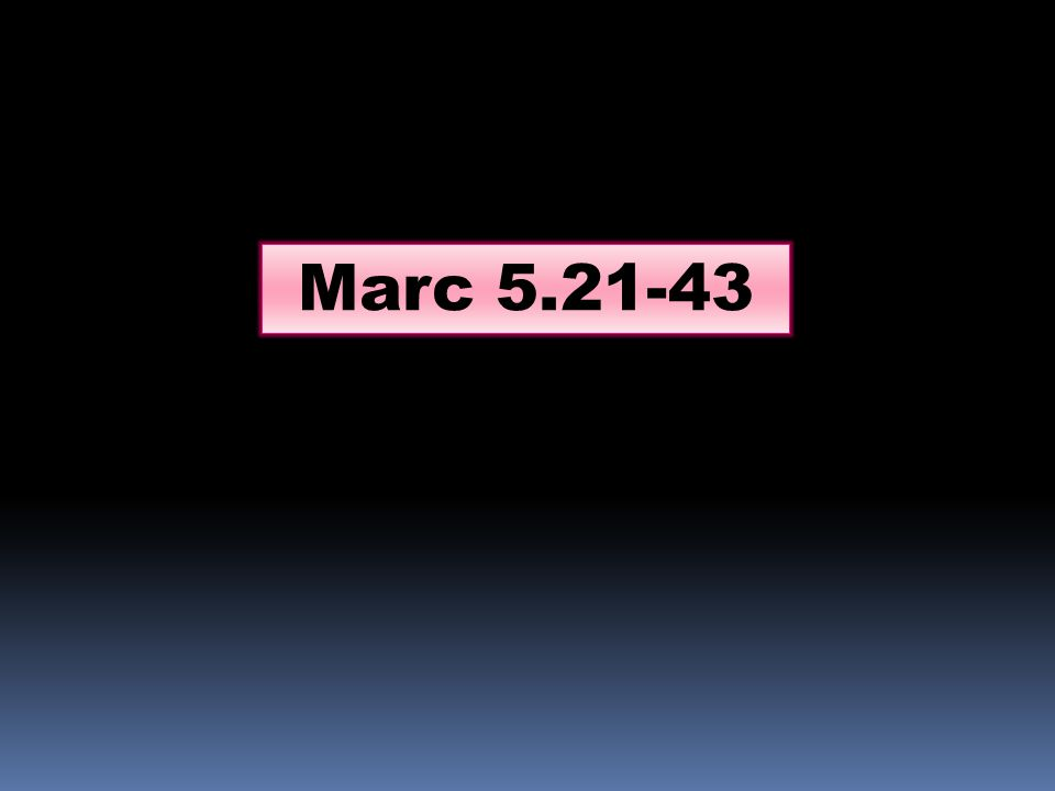 Marc 5.21-43